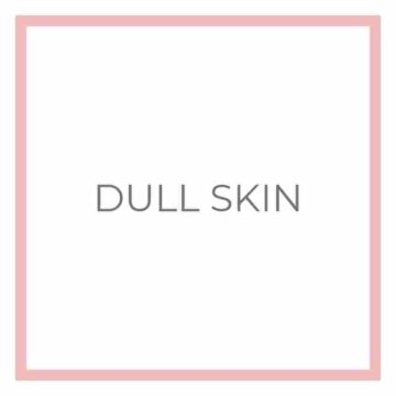 Dull Skin